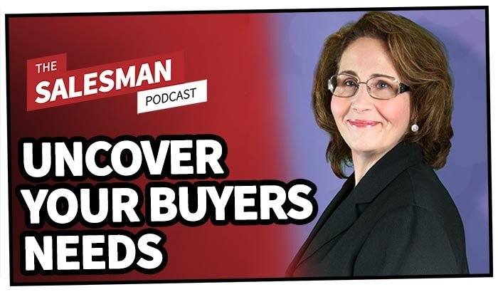 199: Uncover Your Buyers Needs (Step By Step Guide) With Deb Calvert