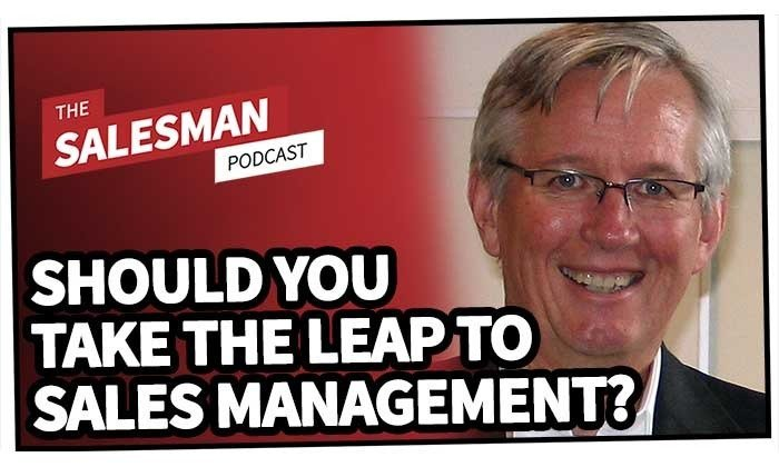 214: Should You Take The Leap Into Sales Management? (Probably Not!) With David Brock