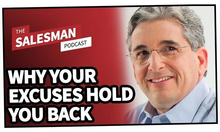 231: Why Your Excuses Are Holding You Back In Sales (And How To Deal With Them) With Dave Kurlan
