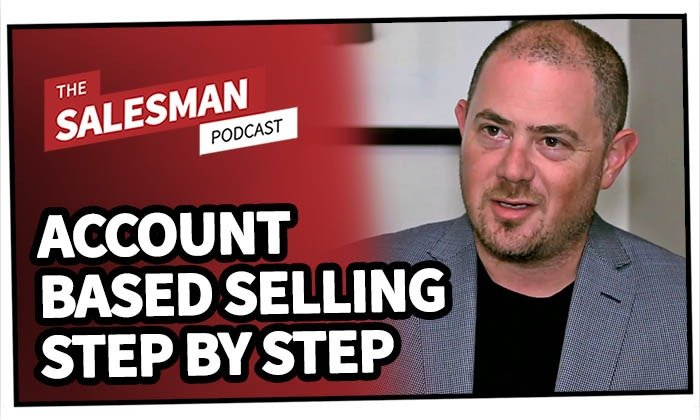 247: A Step By Step Guide To Implementing Account Based Selling With Jon Miller