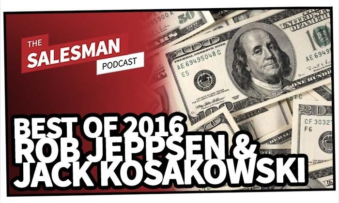 BEST OF 2016: Should We Listen To Sales Influencers Or Practitioners? With Jack Kosakowski And Rob Jeppsen