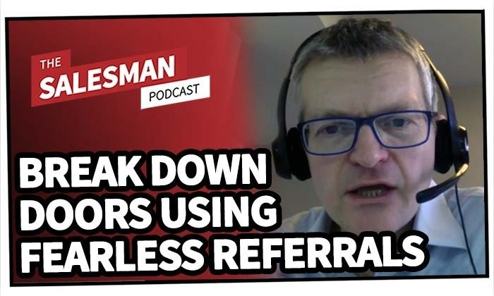 251: Boost Your Confidence And Break Down Doors With Fearless Referrals With Matt Anderson