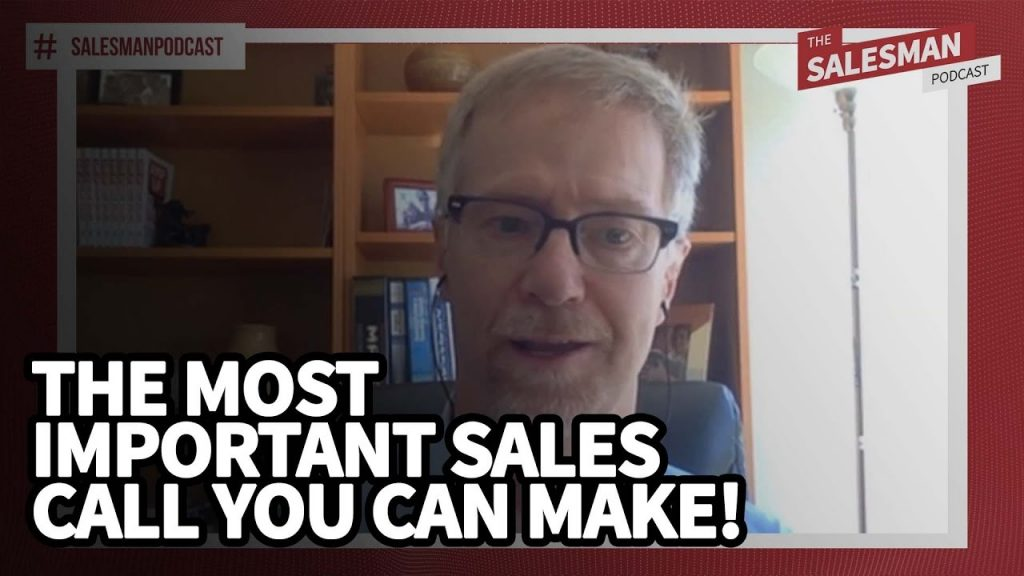 The MOST IMPORTANT sales call you can ever make!