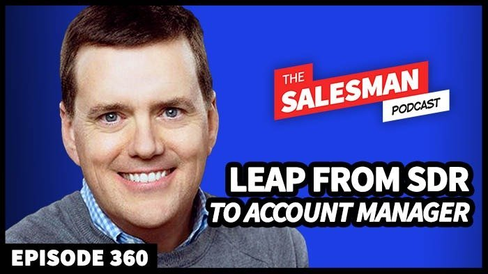 489: Leap From SDR To Account Manager (In The Shortest Time Possible