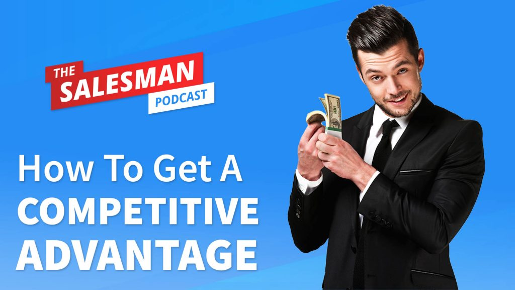 #513: Building LEVERAGE To Get A Competitive ADVANTAGE In B2B Sales With Tom Searcy