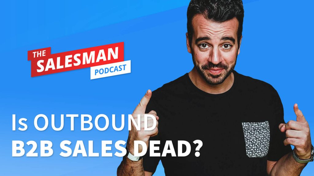 #516: Is OUTBOUND SELLING DEAD? (A Real CEO/Buyer's Perspective) With Steli Efti
