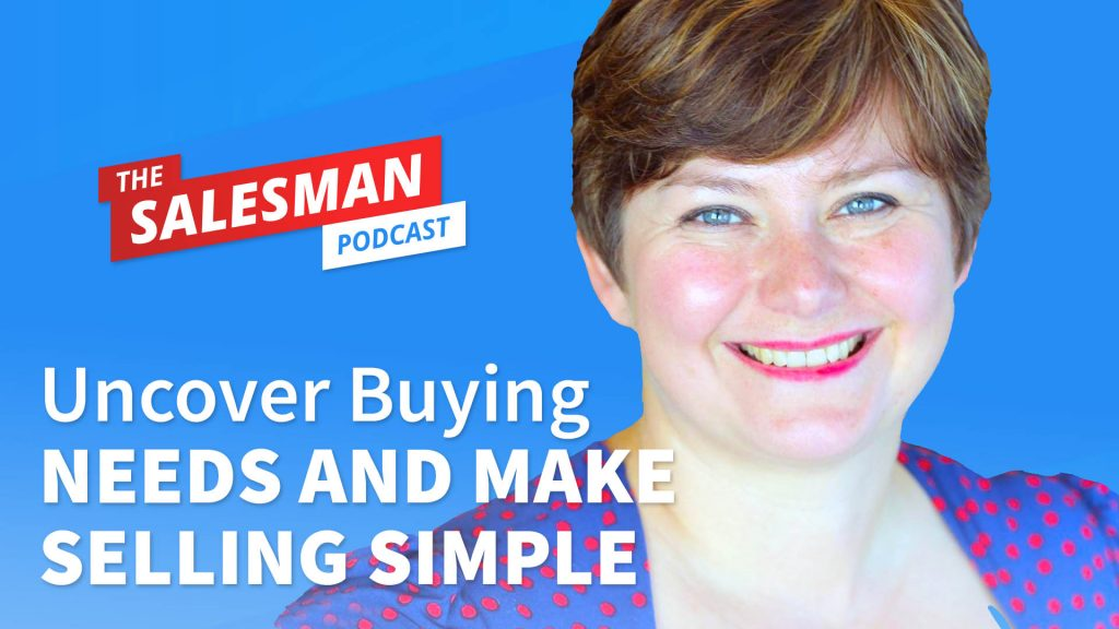 #519: Uncovering Buyer Needs (How To Close Sales Easier!) With Misha McPherson